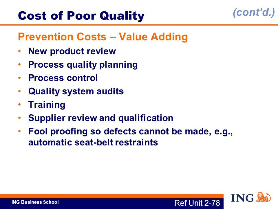 Cost of Poor Quality (cont'd.) Prevention Costs – Value Adding