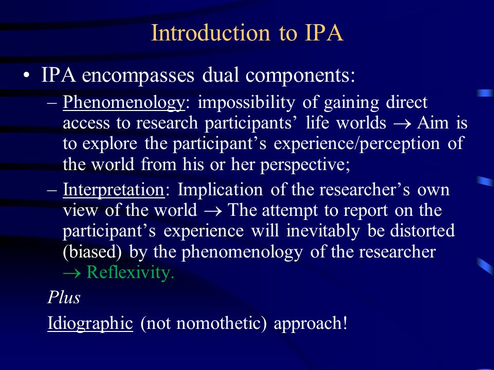 Introduction to IPA IPA encompasses dual components: