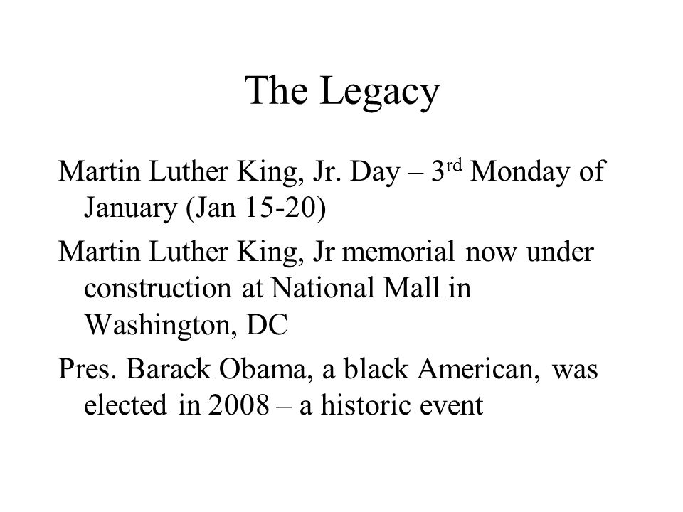 The Legacy Martin Luther King, Jr. Day – 3rd Monday of January (Jan 15-20)