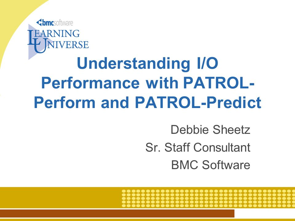 Understanding I/O Performance with PATROL-Perform and PATROL-Predict