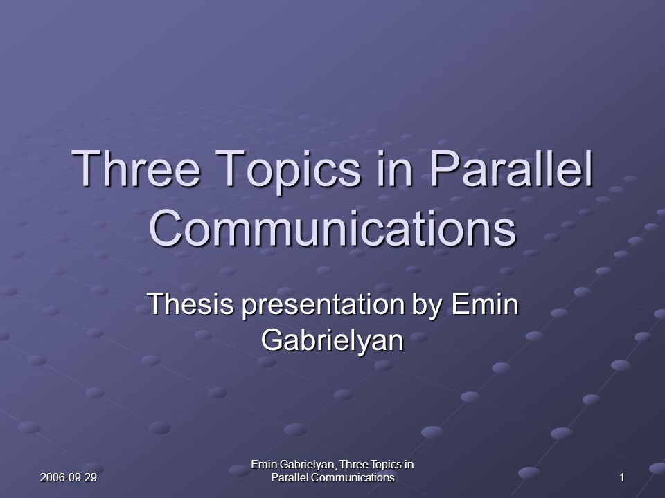 Three Topics in Parallel Communications