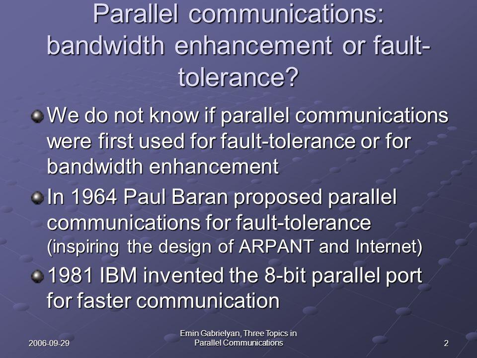 Parallel communications: bandwidth enhancement or fault-tolerance