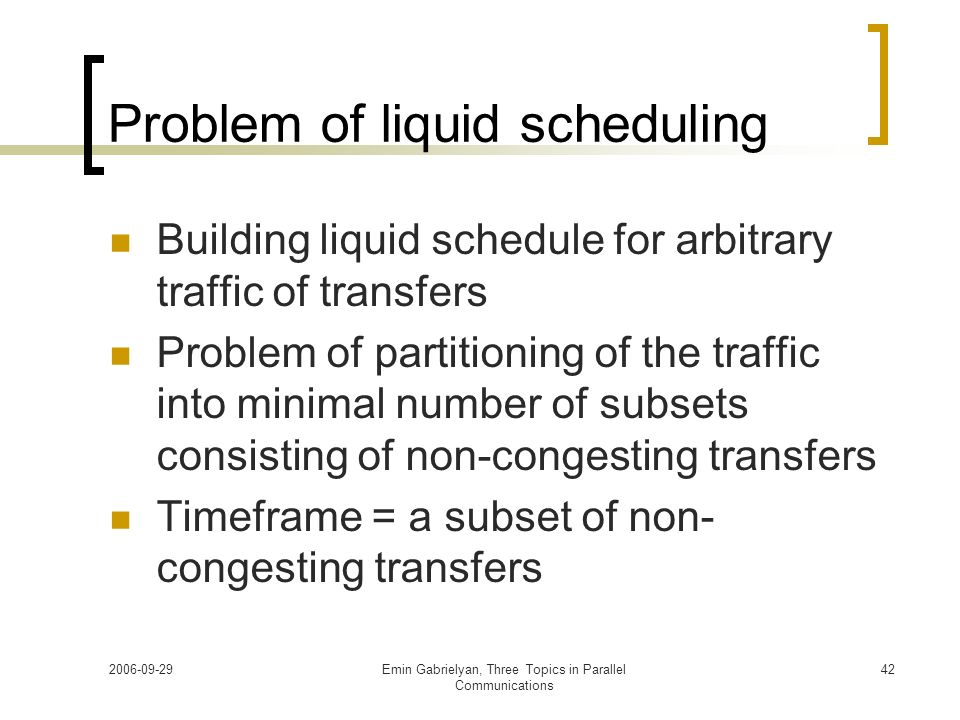 Problem of liquid scheduling