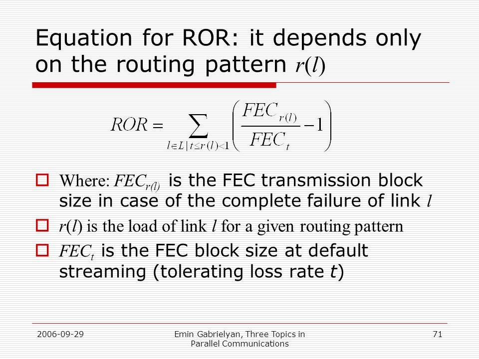 Equation for ROR: it depends only on the routing pattern r(l)