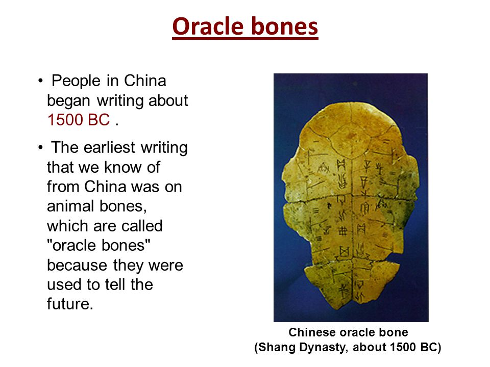 Oracle bones People in China began writing about 1500 BC .