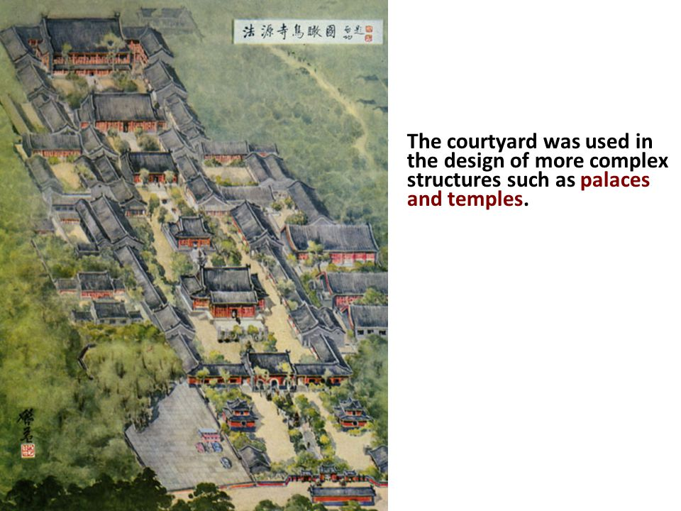 The courtyard was used in the design of more complex structures such as palaces and temples.