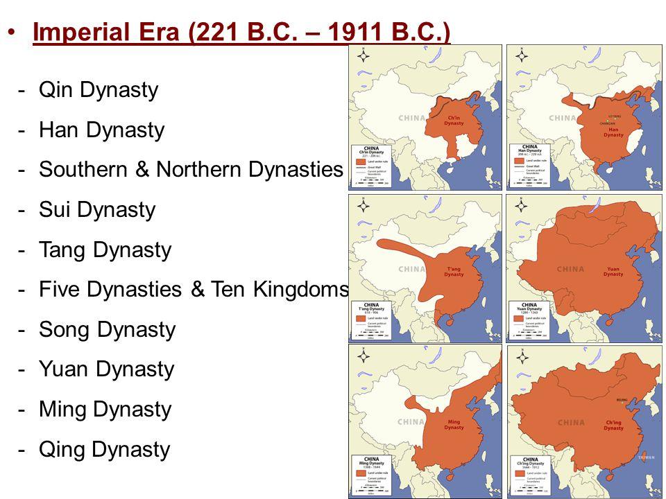 Imperial Era (221 B.C. – 1911 B.C.) Qin Dynasty Han Dynasty