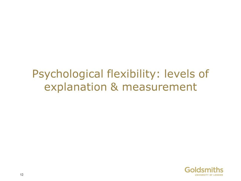 Psychological flexibility: levels of explanation & measurement