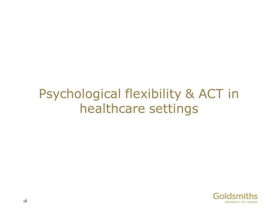 Psychological flexibility & ACT in healthcare settings