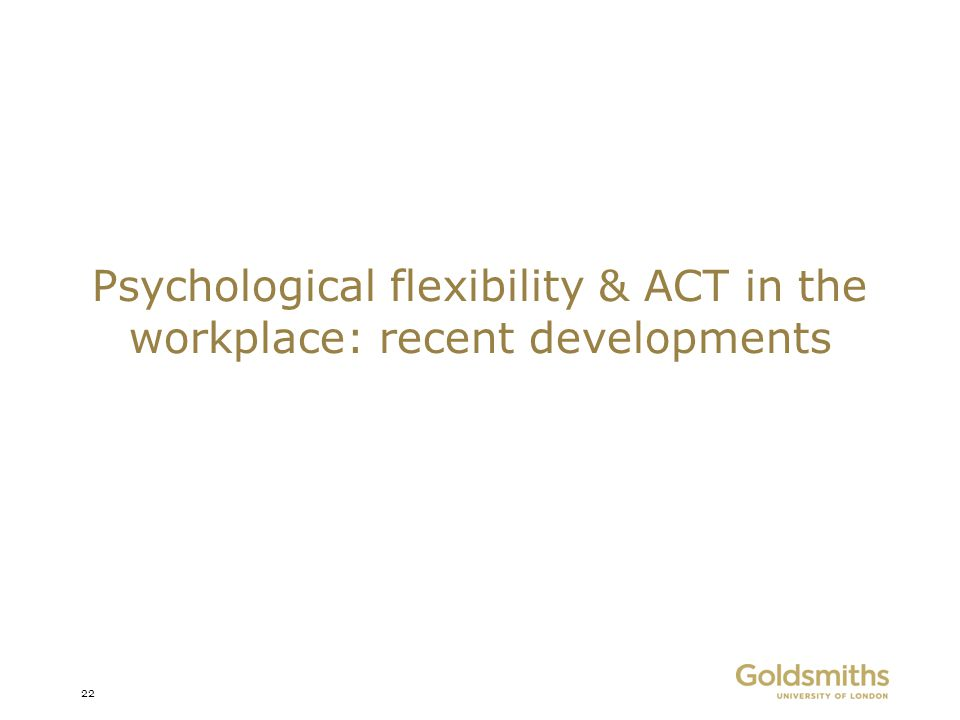 Psychological flexibility & ACT in the workplace: recent developments