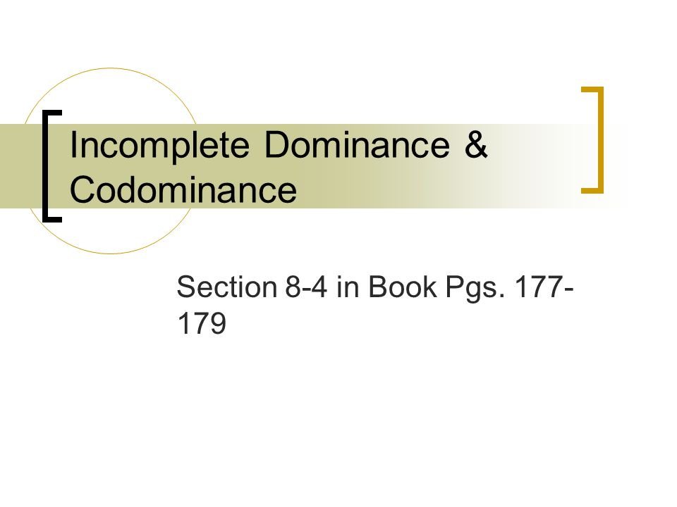 Incomplete Dominance & Codominance