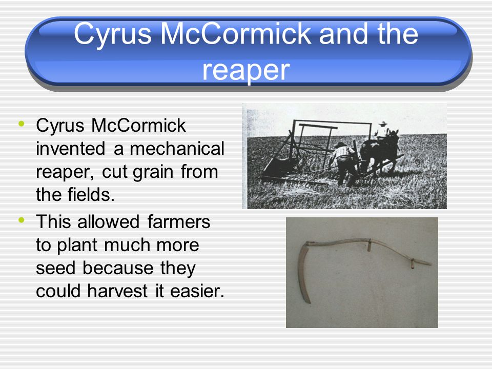 Cyrus McCormick and the reaper