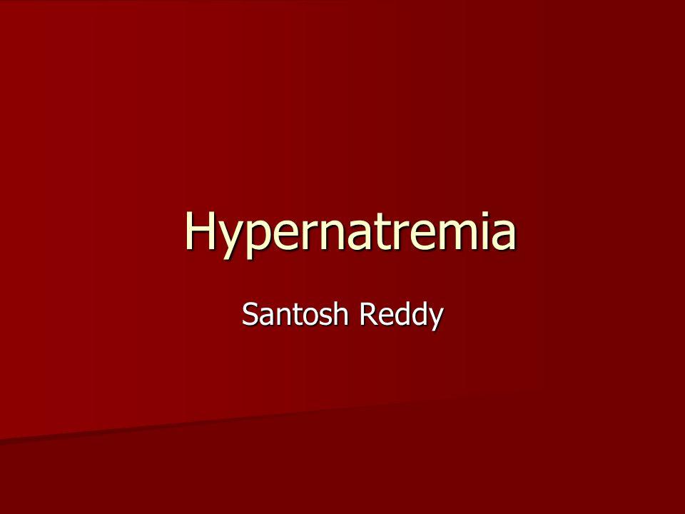 Hypernatremia Santosh Reddy
