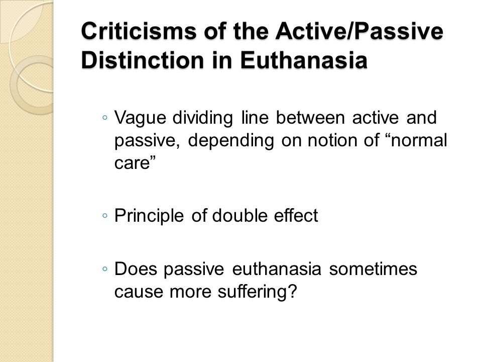 Criticisms of the Active/Passive Distinction in Euthanasia