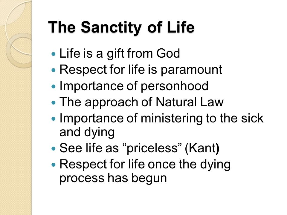 The Sanctity of Life Life is a gift from God
