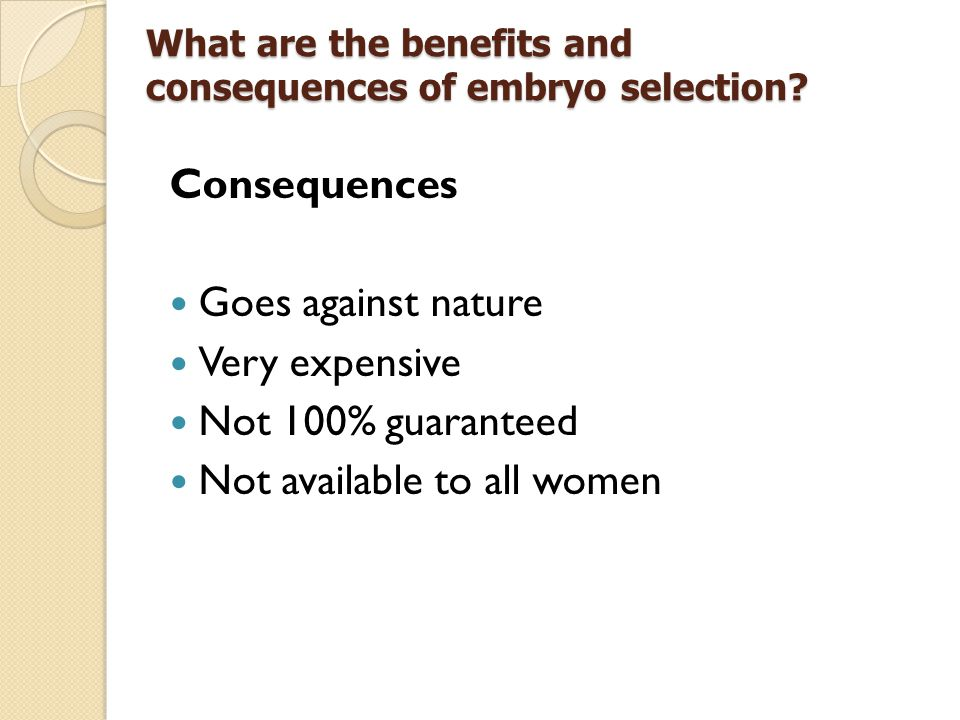 What are the benefits and consequences of embryo selection
