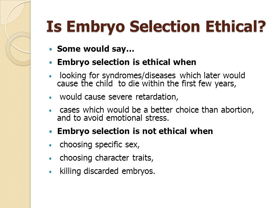 Is Embryo Selection Ethical