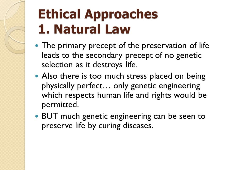 Ethical Approaches 1. Natural Law