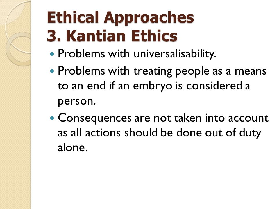 Ethical Approaches 3. Kantian Ethics