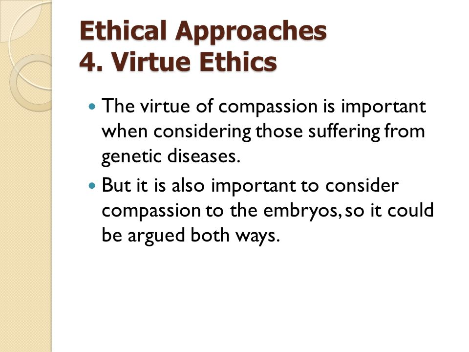 Ethical Approaches 4. Virtue Ethics