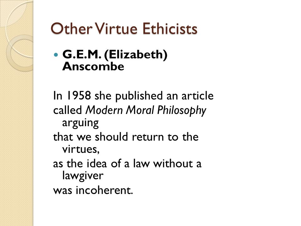 Other Virtue Ethicists