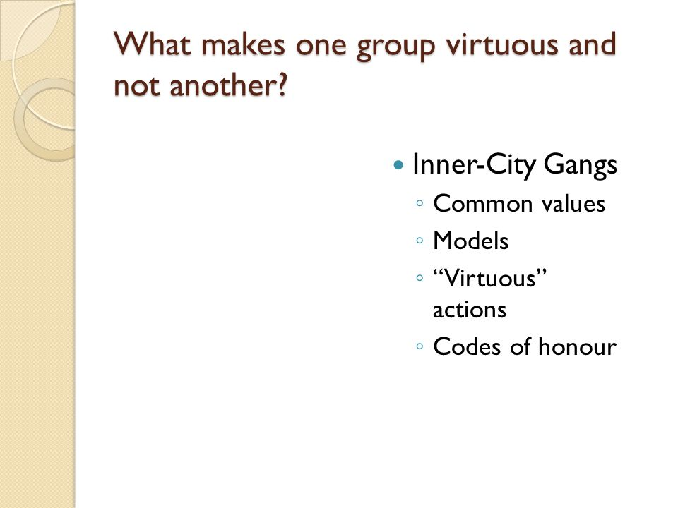What makes one group virtuous and not another