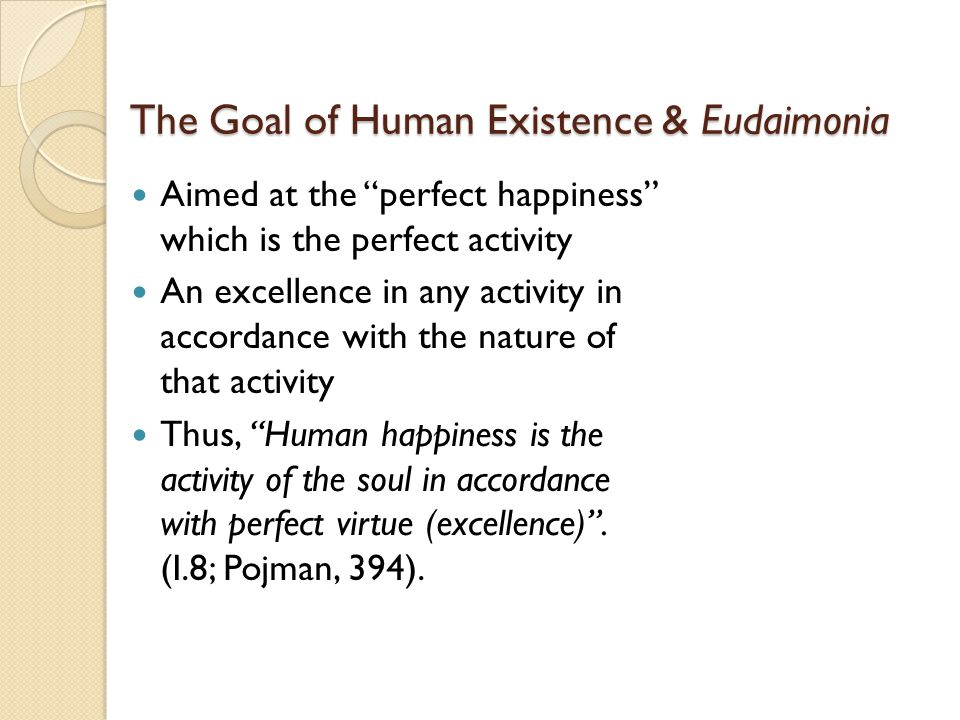 The Goal of Human Existence & Eudaimonia