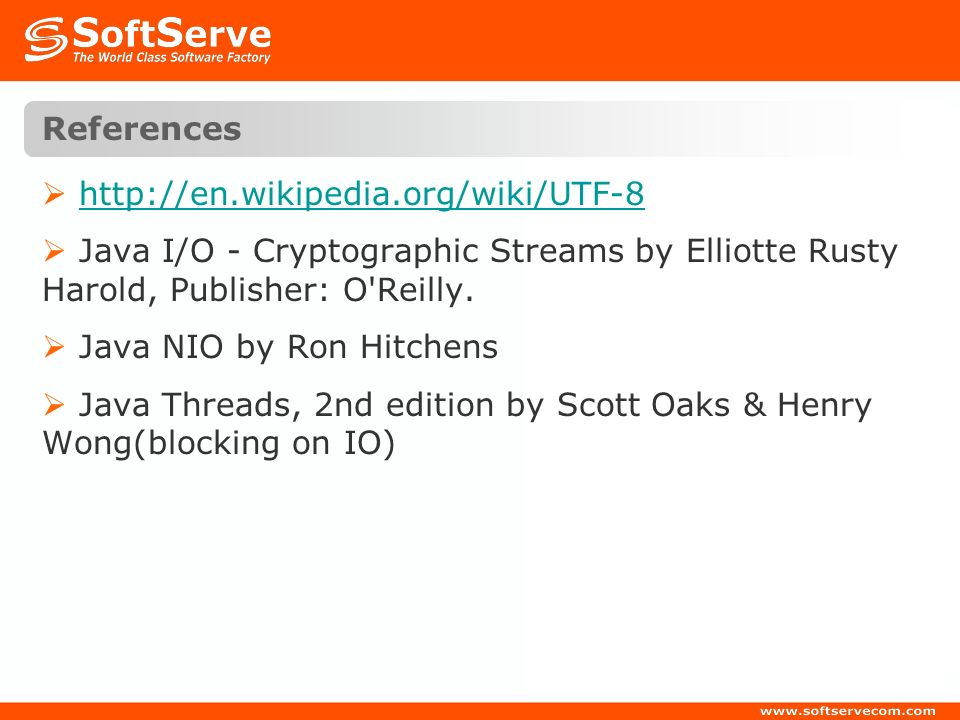 References http://en.wikipedia.org/wiki/UTF-8. Java I/O - Cryptographic Streams by Elliotte Rusty Harold, Publisher: O Reilly.