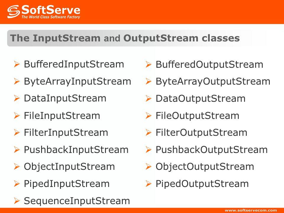 The InputStream and OutputStream classes