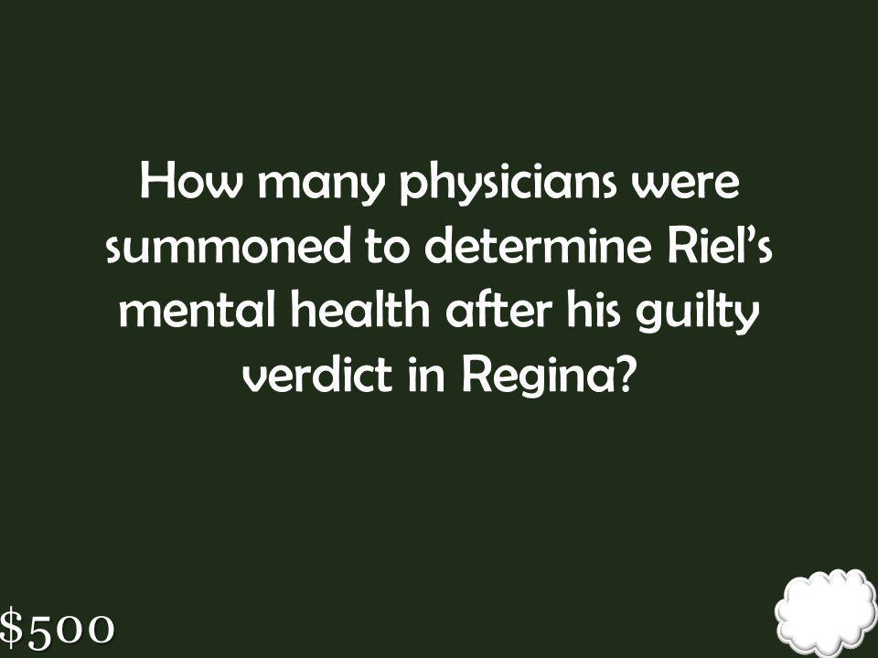 How many physicians were summoned to determine Riel's mental health after his guilty verdict in Regina