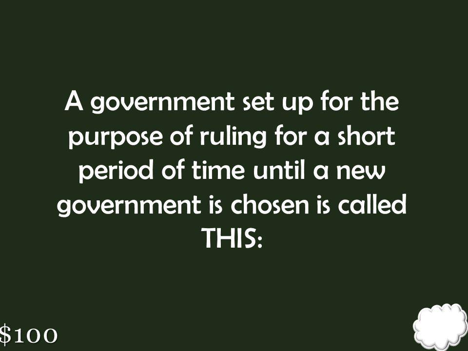 A government set up for the purpose of ruling for a short period of time until a new government is chosen is called THIS: