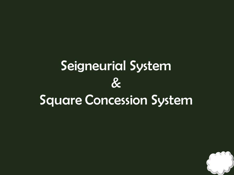 Seigneurial System & Square Concession System