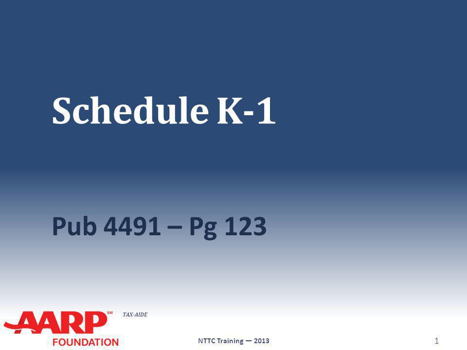 Schedule K-1 Pub 4491 – Pg 123 NTTC Training — 2013
