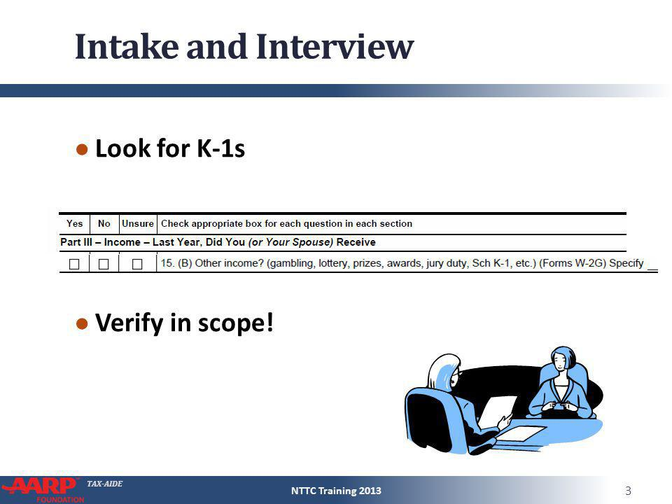 Intake and Interview Look for K-1s Verify in scope!