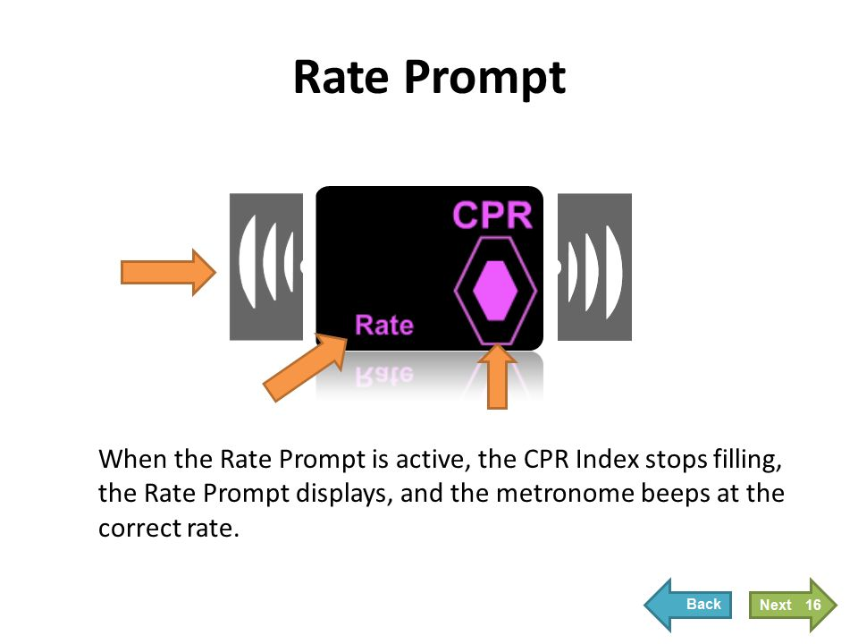 Rate Prompt Prompts will automatically stop when the compression rate returns to 90 bpm.
