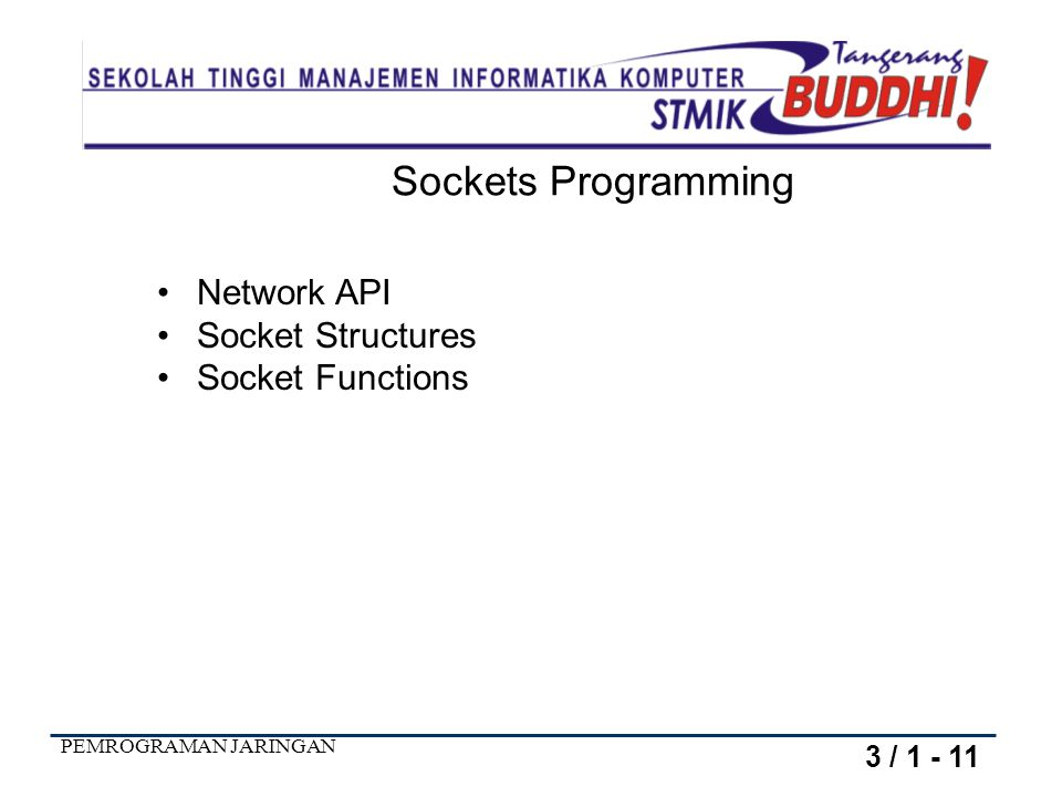 Sockets Programming Network API Socket Structures Socket Functions