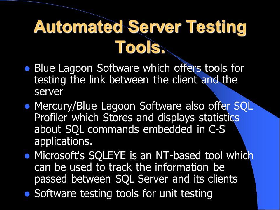 Automated Server Testing Tools.