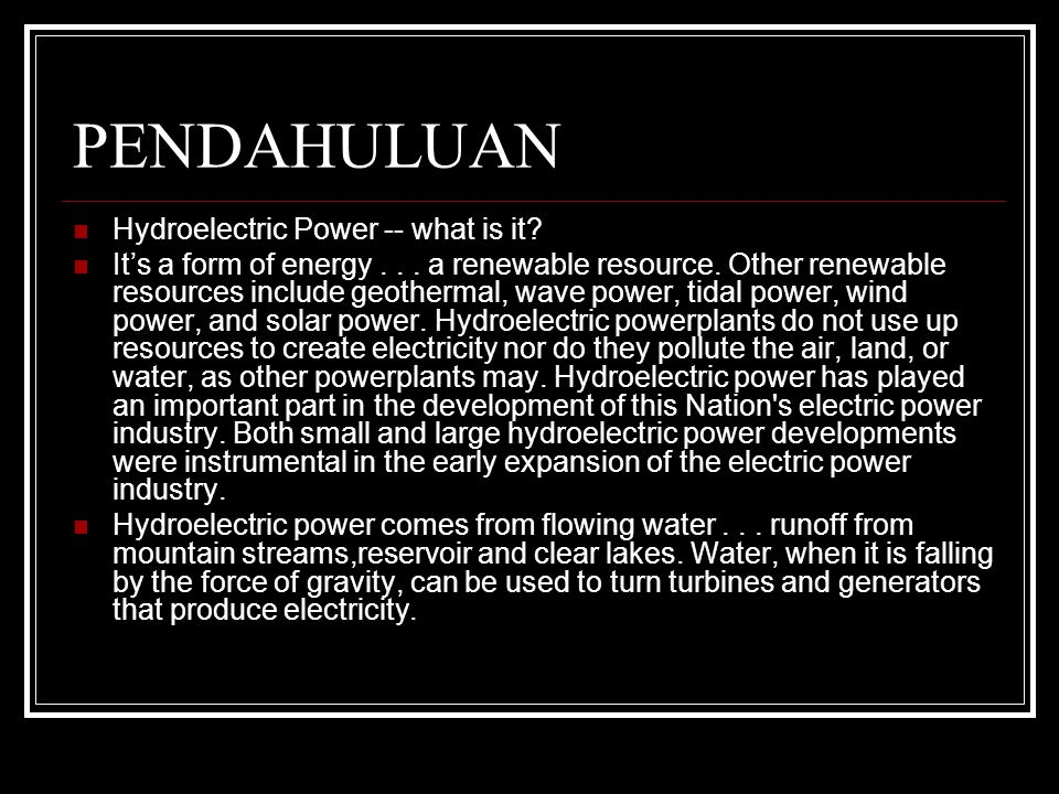 PENDAHULUAN Hydroelectric Power -- what is it