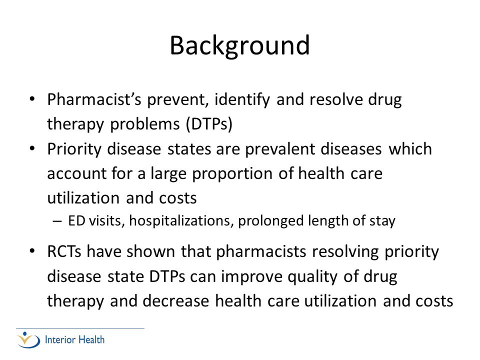 Background Pharmacist's prevent, identify and resolve drug therapy problems (DTPs)