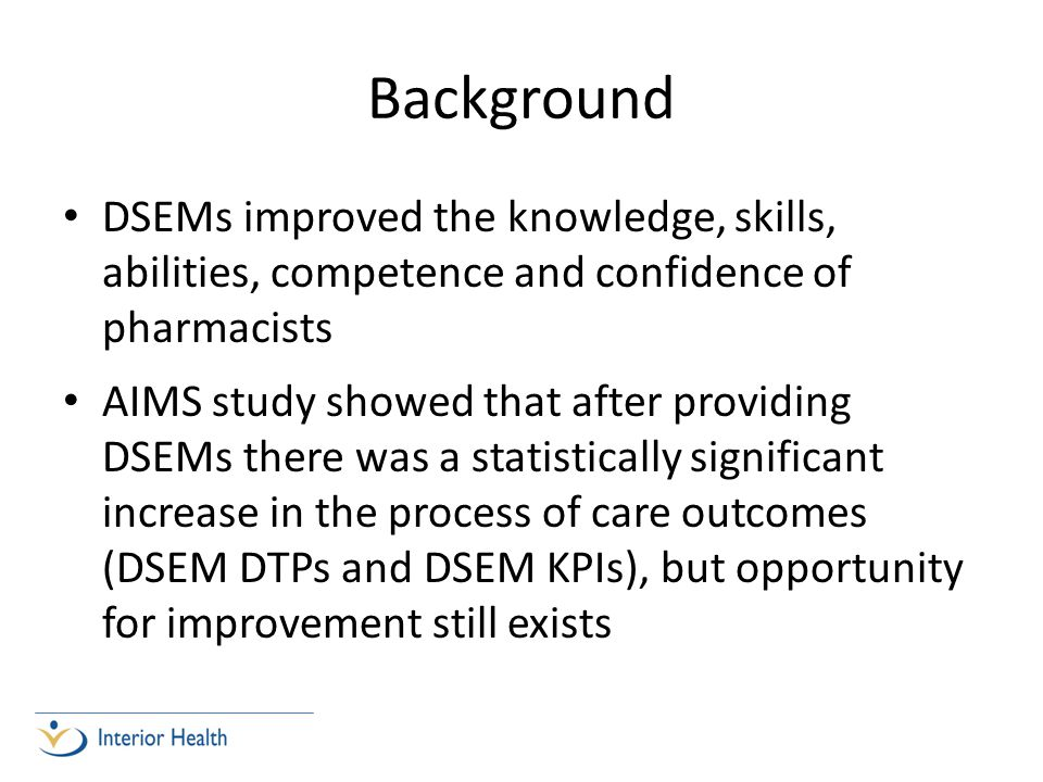 Background DSEMs improved the knowledge, skills, abilities, competence and confidence of pharmacists.