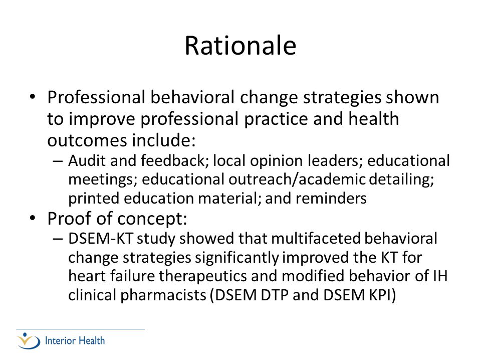 Rationale Professional behavioral change strategies shown to improve professional practice and health outcomes include: