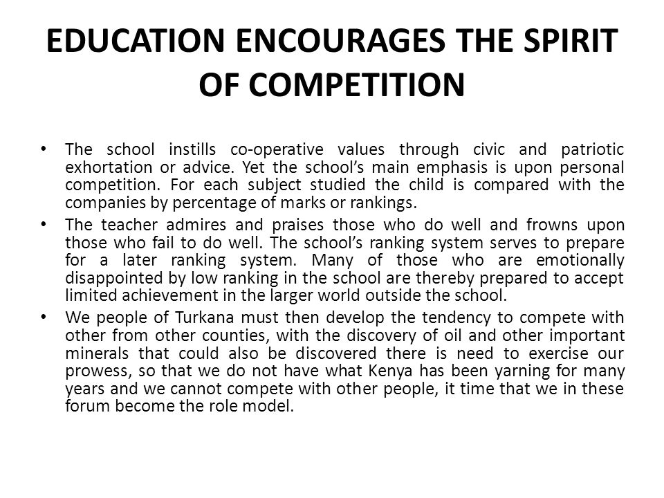 EDUCATION ENCOURAGES THE SPIRIT OF COMPETITION