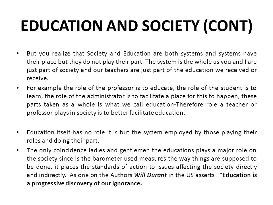EDUCATION AND SOCIETY (CONT)