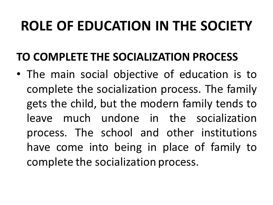ROLE OF EDUCATION IN THE SOCIETY