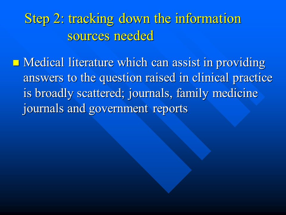 Step 2: tracking down the information sources needed