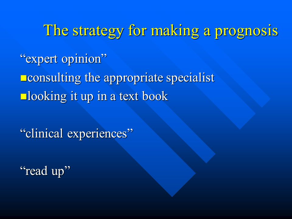 The strategy for making a prognosis