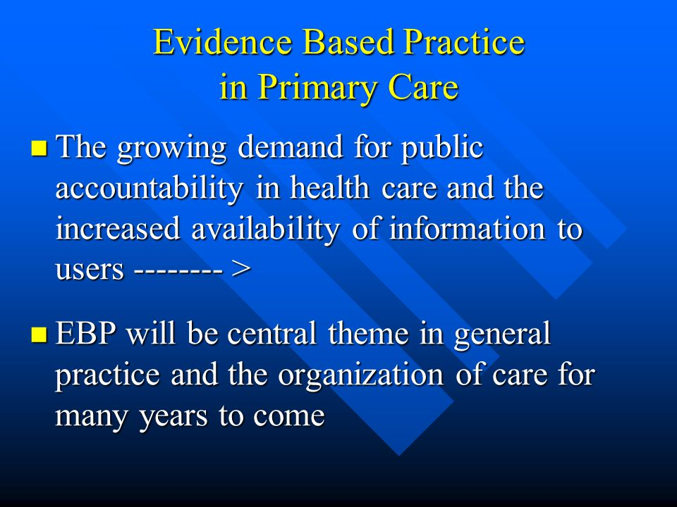 Evidence Based Practice in Primary Care