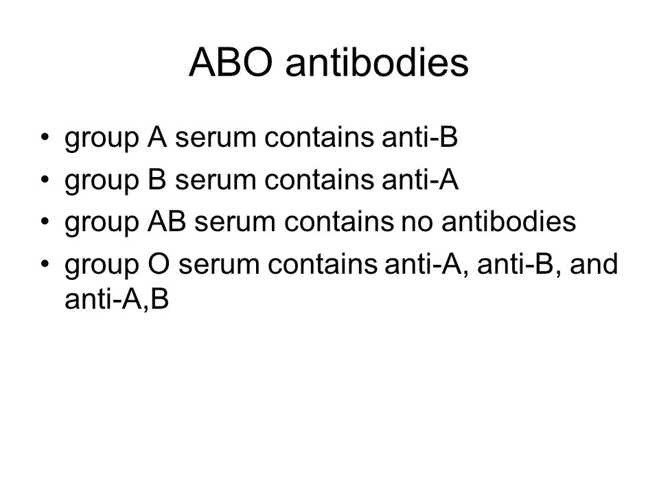 ABO antibodies group A serum contains anti-B