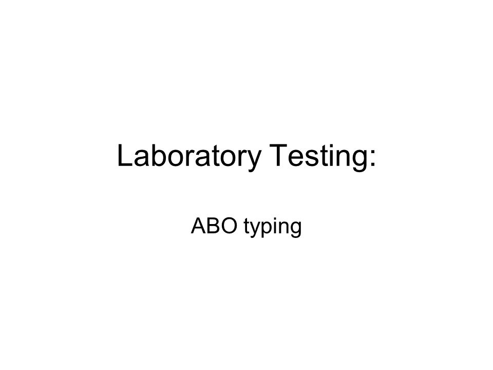 Laboratory Testing: ABO typing