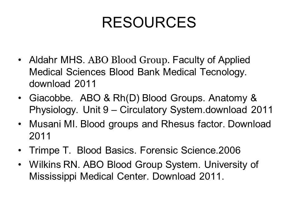 RESOURCES Aldahr MHS. ABO Blood Group. Faculty of Applied Medical Sciences Blood Bank Medical Tecnology. download 2011.